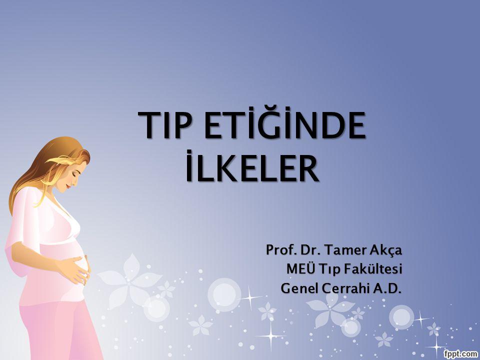 Prof. Dr. Tamer Akça MEÜ Tıp Fakültesi Genel Cerrahi A.D.