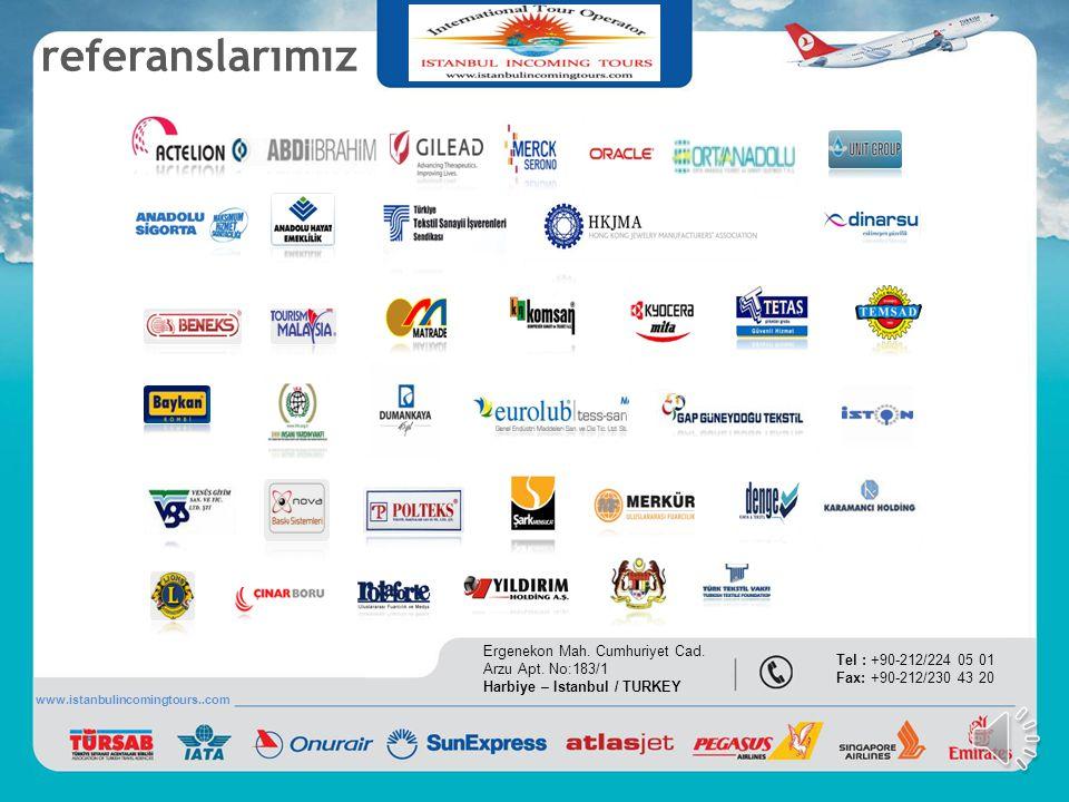 referanslarımız Ergenekon Mah. Cumhuriyet Cad. Arzu Apt. No:183/1 Harbiye – Istanbul / TURKEY. Tel : +90-212/224 05 01 Fax: +90-212/230 43 20.