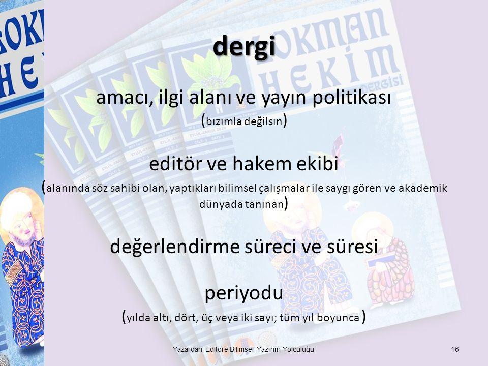 dergi amacı, ilgi alanı ve yayın politikası editör ve hakem ekibi