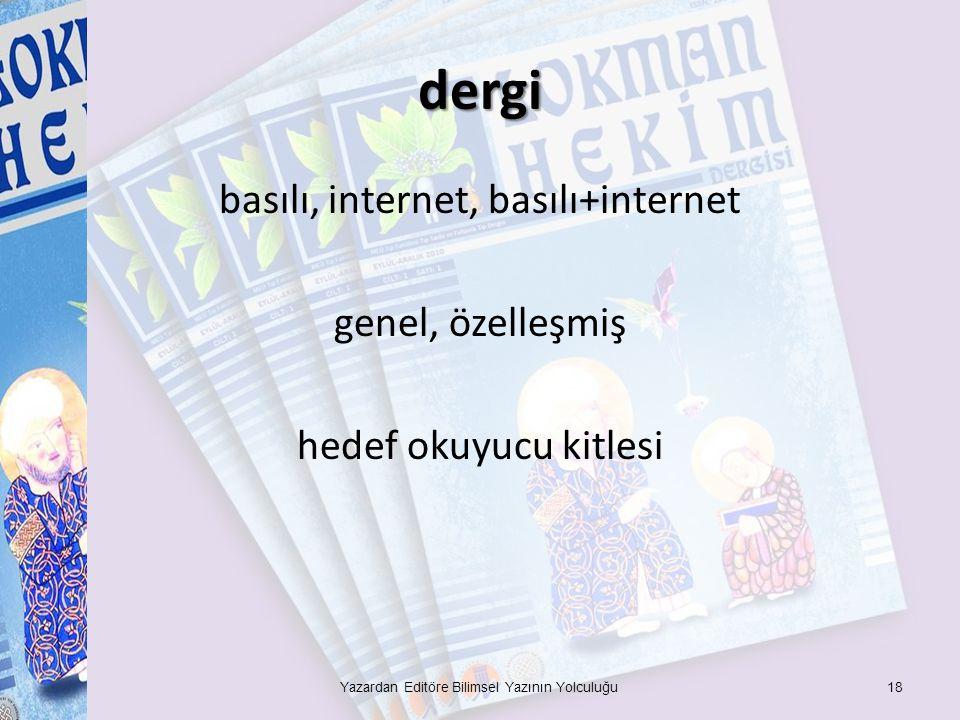 dergi basılı, internet, basılı+internet genel, özelleşmiş