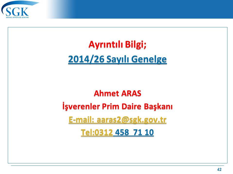 İşverenler Prim Daire Başkanı E-mail: aaras2@sgk.gov.tr