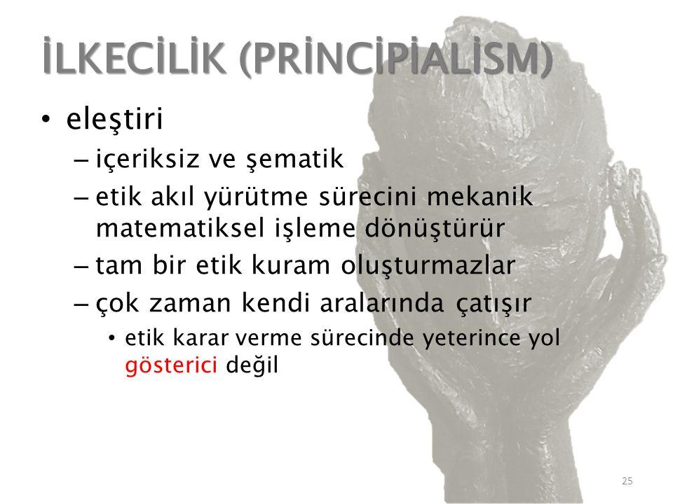 İLKECİLİK (PRİNCİPİALİSM)