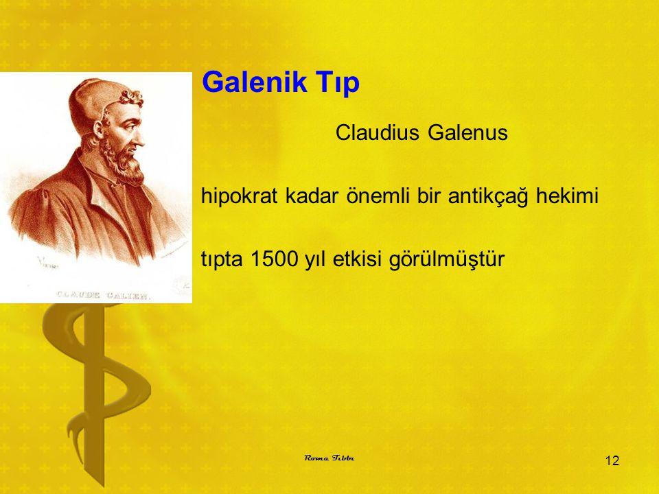 Galenik Tıp Claudius Galenus hipokrat kadar önemli bir antikçağ hekimi tıpta 1500 yıl etkisi görülmüştür