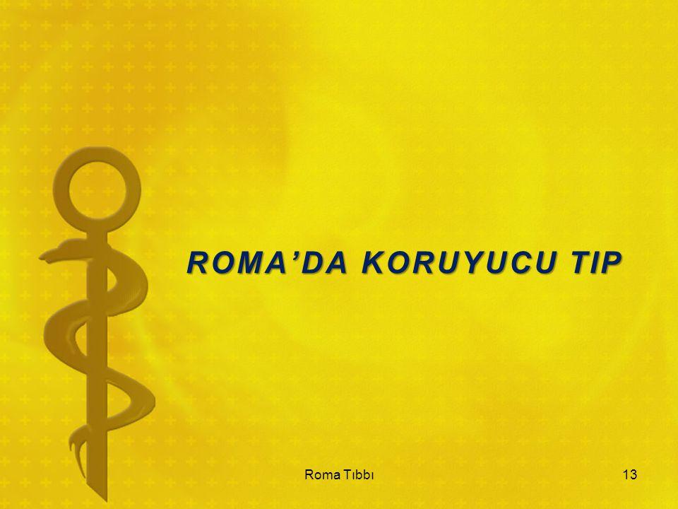 ROMA'DA KORUYUCU TIP Roma Tıbbı