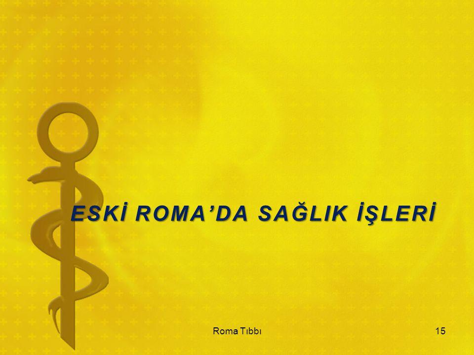 ESKİ ROMA'DA SAĞLIK İŞLERİ