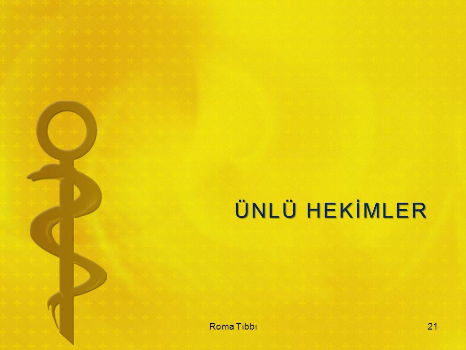 ÜNLÜ HEKİMLER Roma Tıbbı