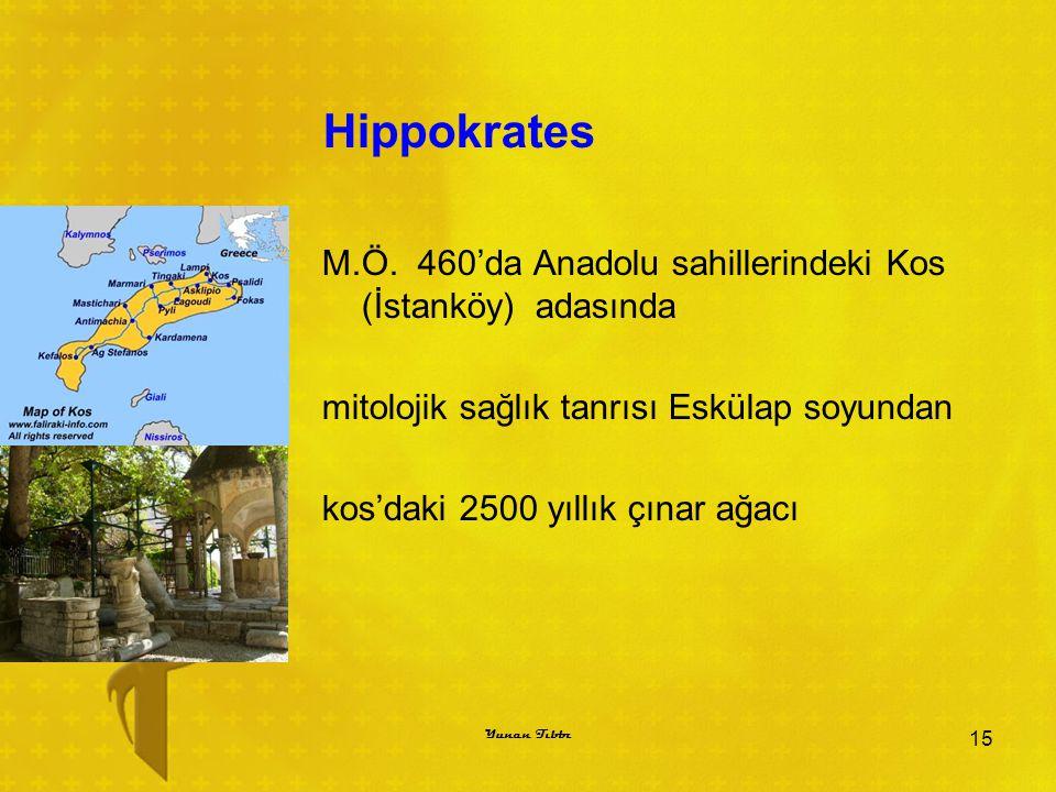 Hippokrates M.Ö. 460'da Anadolu sahillerindeki Kos (İstanköy) adasında mitolojik sağlık tanrısı Eskülap soyundan kos'daki 2500 yıllık çınar ağacı