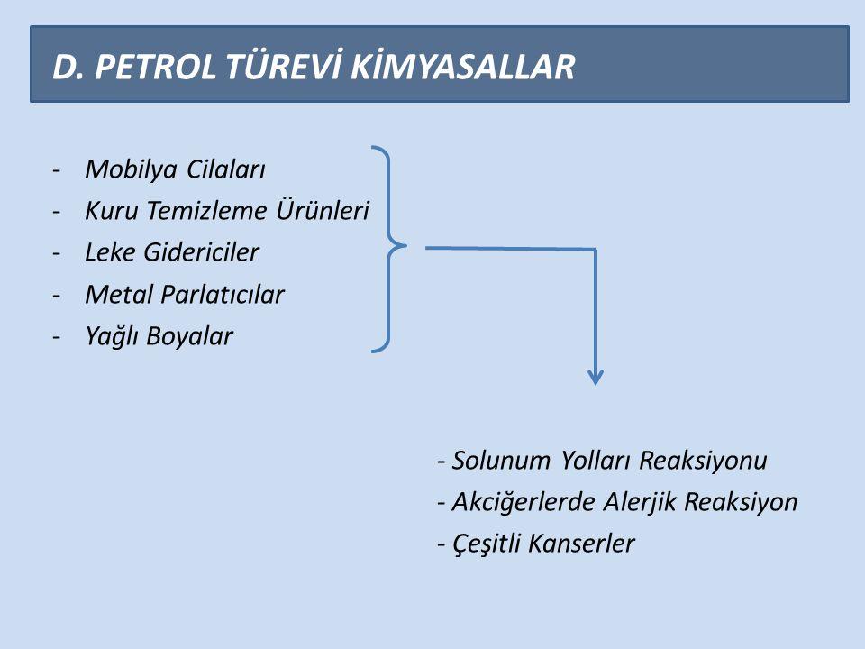D. PETROL TÜREVİ KİMYASALLAR