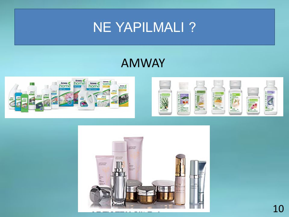 NE YAPILMALI AMWAY 10