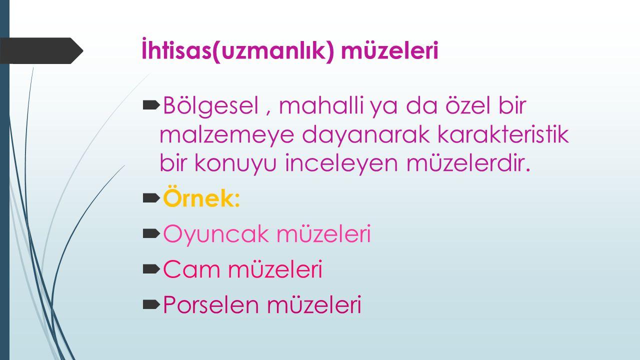 İhtisas(uzmanlık) müzeleri