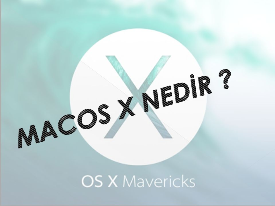 MACOS X NEDİR