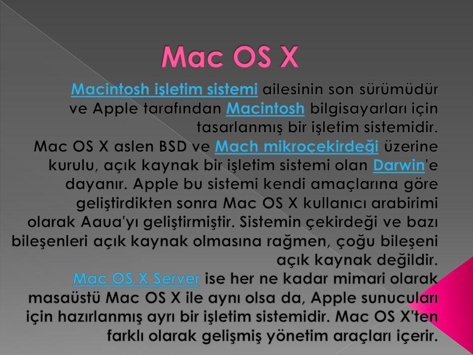 Mac OS X Macintosh işletim sistemi ailesinin son sürümüdür ve Apple tarafından Macintosh bilgisayarları için tasarlanmış bir işletim sistemidir.