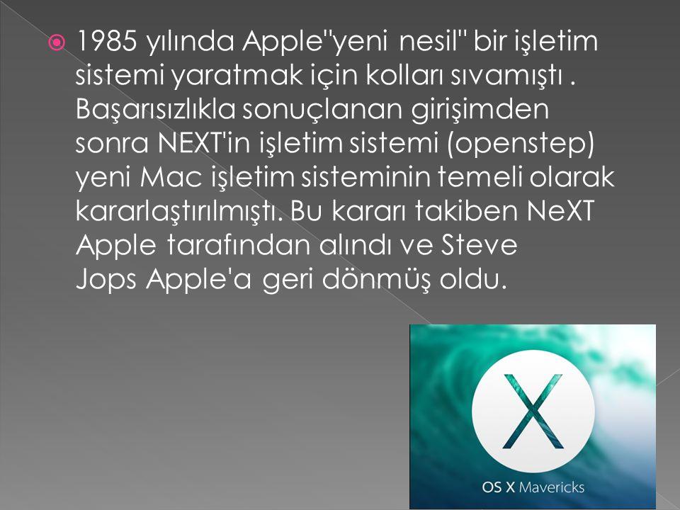 1985 yılında Apple yeni nesil bir işletim sistemi yaratmak için kolları sıvamıştı .