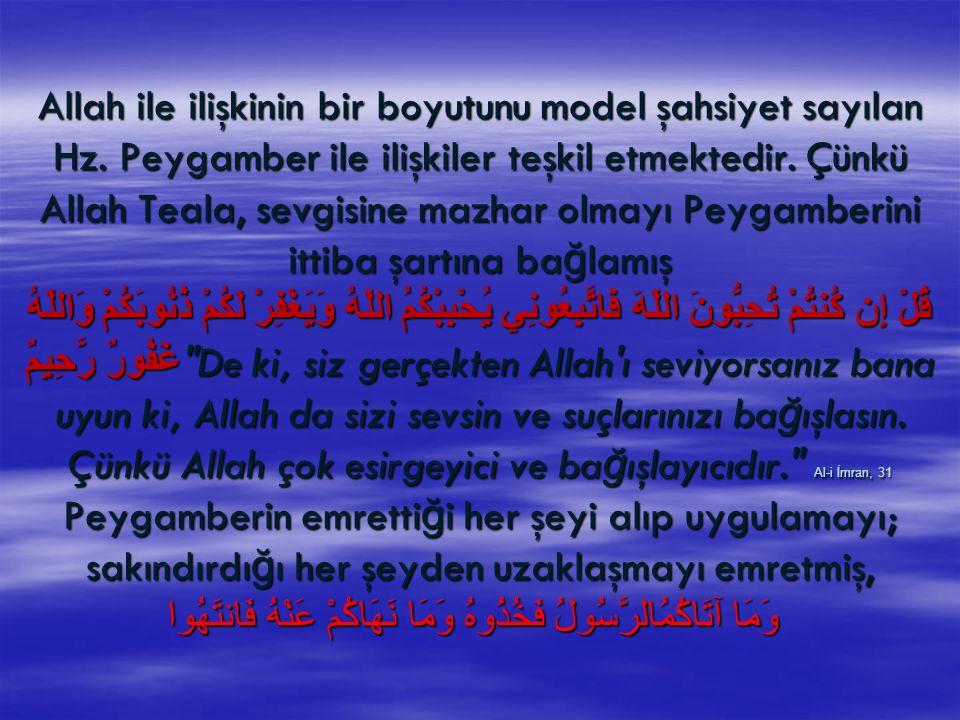 Allah ile ilişkinin bir boyutunu model şahsiyet sayılan Hz