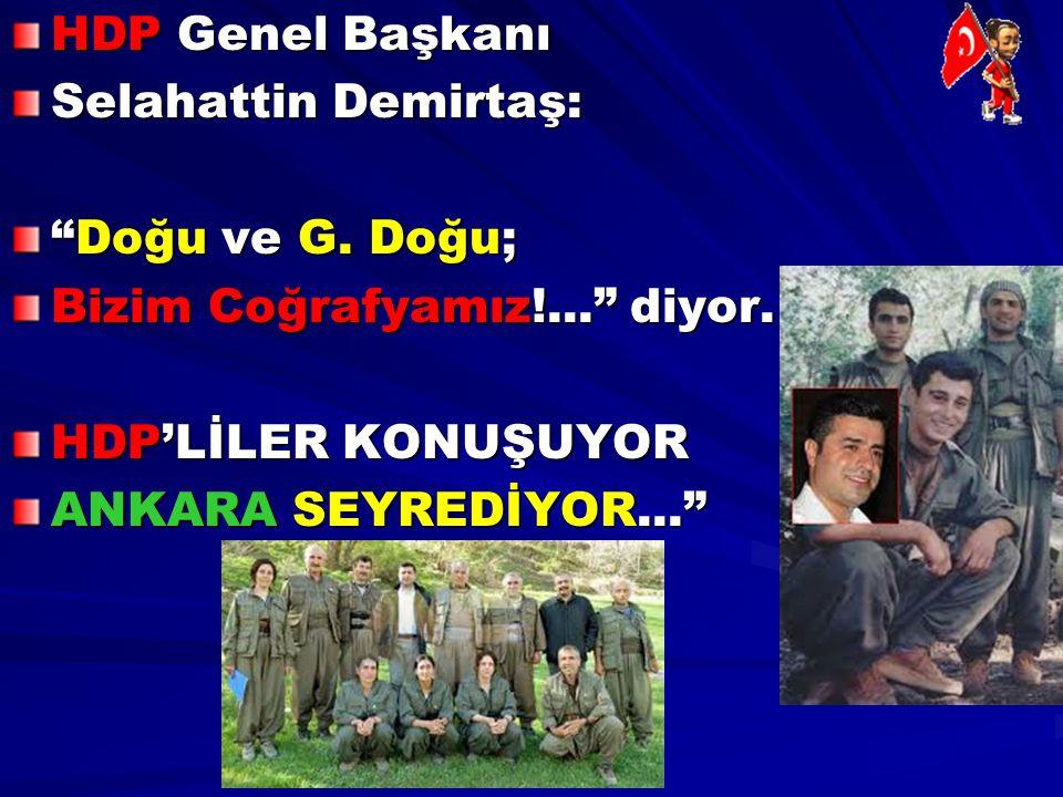 HDP Genel Başkanı Selahattin Demirtaş: Doğu ve G. Doğu; Bizim Coğrafyamız!... diyor. HDP'LİLER KONUŞUYOR.