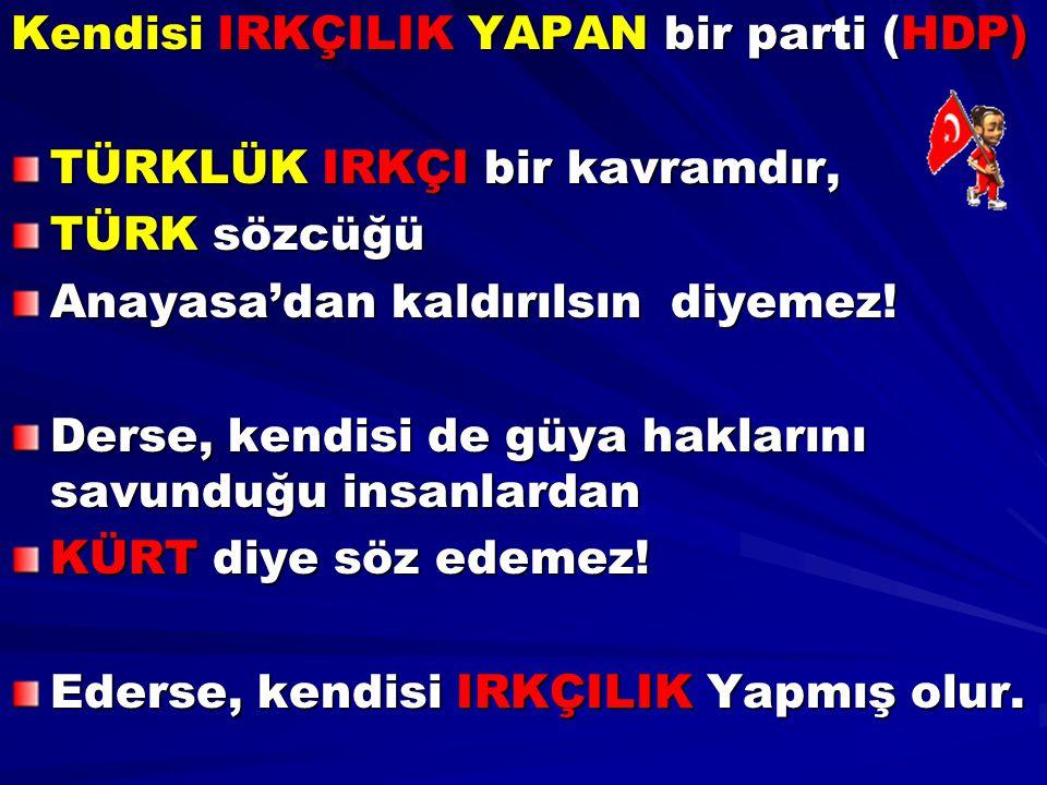 Kendisi IRKÇILIK YAPAN bir parti (HDP)