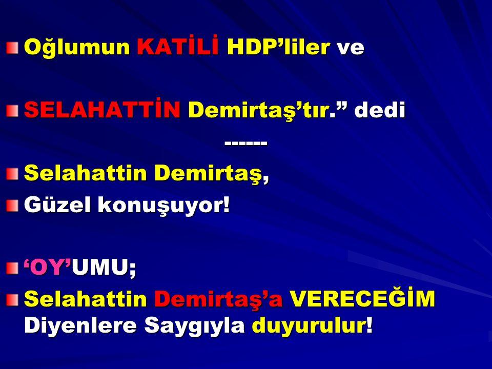 Oğlumun KATİLİ HDP'liler ve