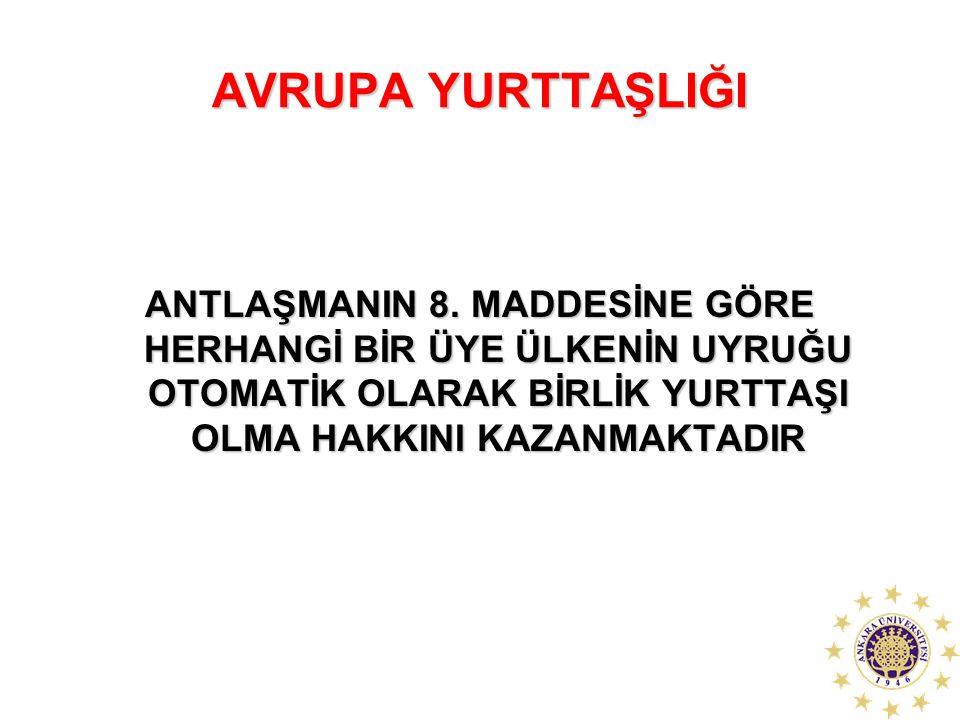 AVRUPA YURTTAŞLIĞI ANTLAŞMANIN 8.