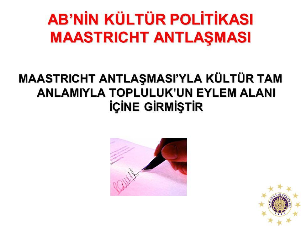 AB'NİN KÜLTÜR POLİTİKASI MAASTRICHT ANTLAŞMASI