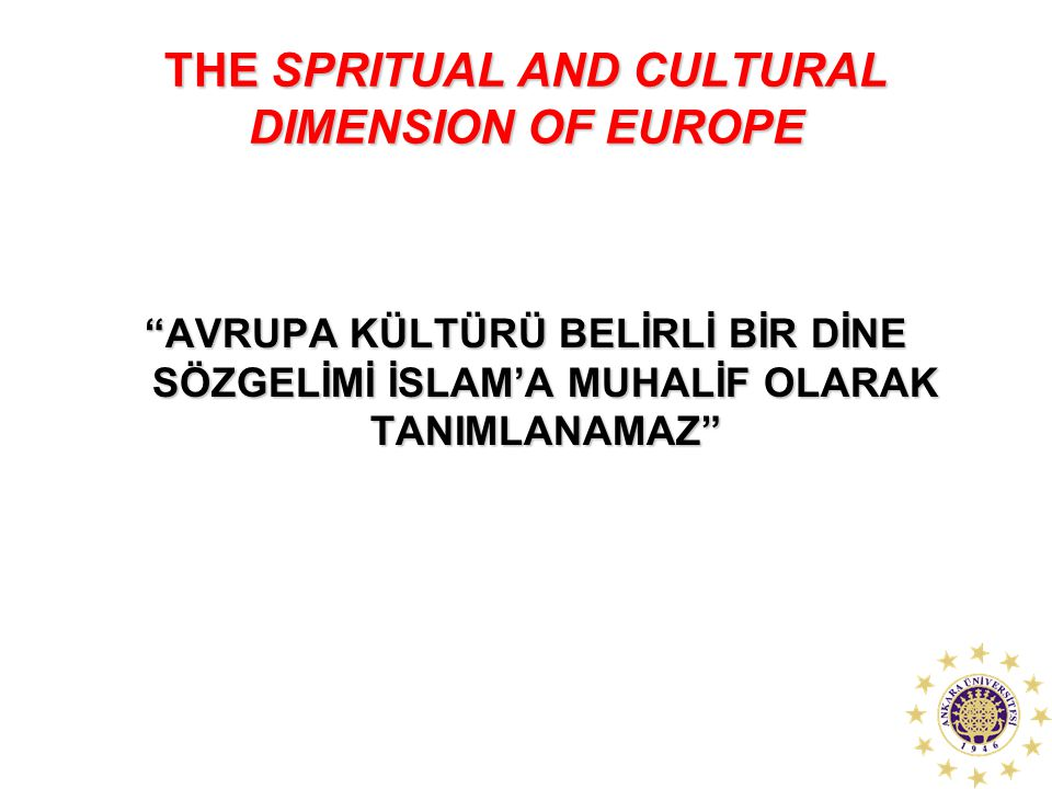 THE SPRITUAL AND CULTURAL DIMENSION OF EUROPE