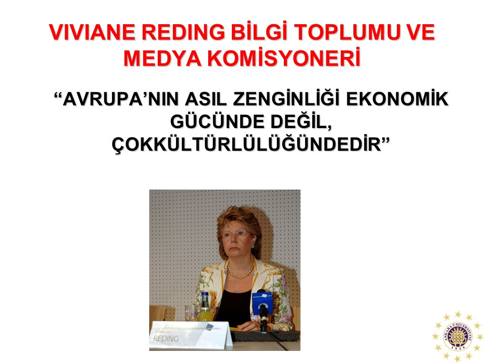 VIVIANE REDING BİLGİ TOPLUMU VE MEDYA KOMİSYONERİ