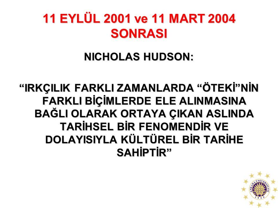11 EYLÜL 2001 ve 11 MART 2004 SONRASI NICHOLAS HUDSON: