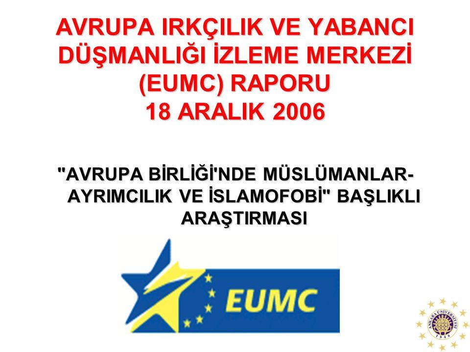 AVRUPA IRKÇILIK VE YABANCI DÜŞMANLIĞI İZLEME MERKEZİ (EUMC) RAPORU 18 ARALIK 2006