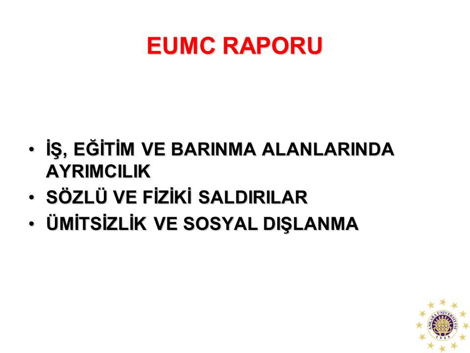 EUMC RAPORU İŞ, EĞİTİM VE BARINMA ALANLARINDA AYRIMCILIK
