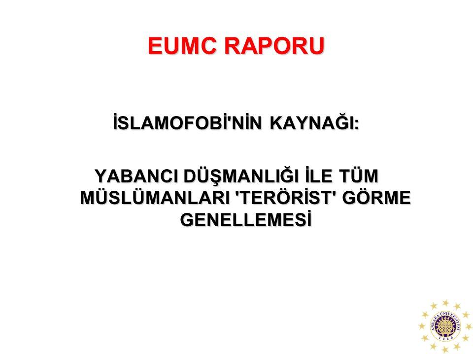 EUMC RAPORU İSLAMOFOBİ NİN KAYNAĞI: