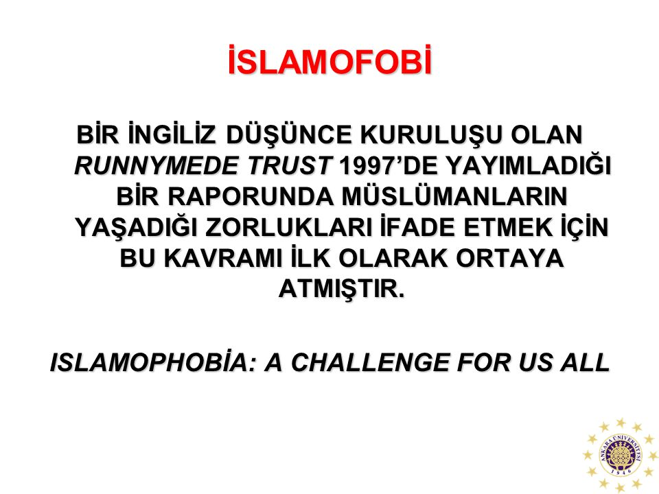 ISLAMOPHOBİA: A CHALLENGE FOR US ALL