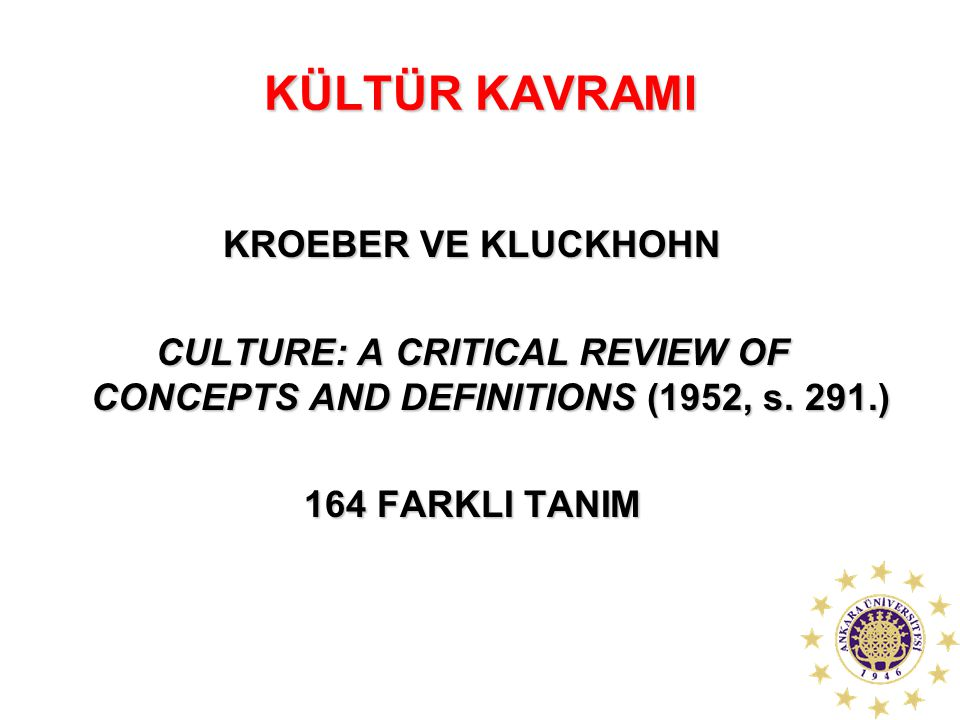 CULTURE: A CRITICAL REVIEW OF CONCEPTS AND DEFINITIONS (1952, s. 291.)