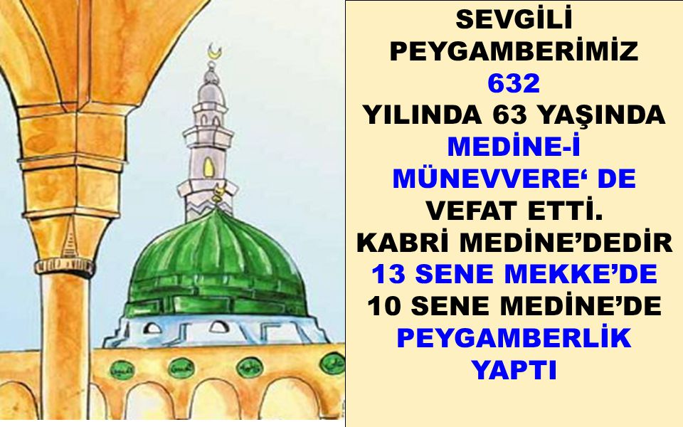SEVGİLİ PEYGAMBERİMİZ 632