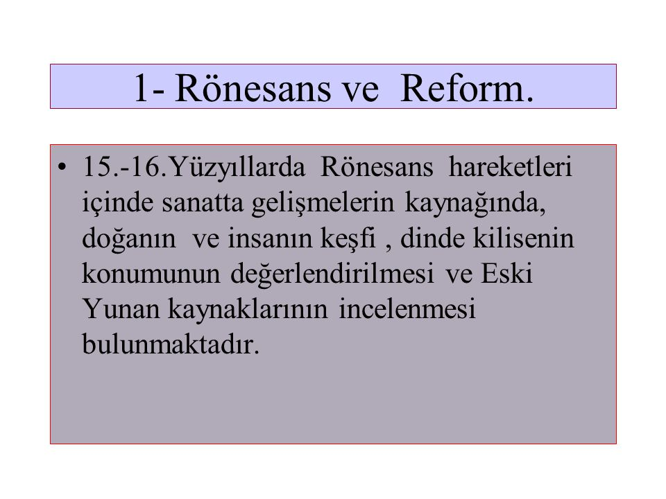 1- Rönesans ve Reform.