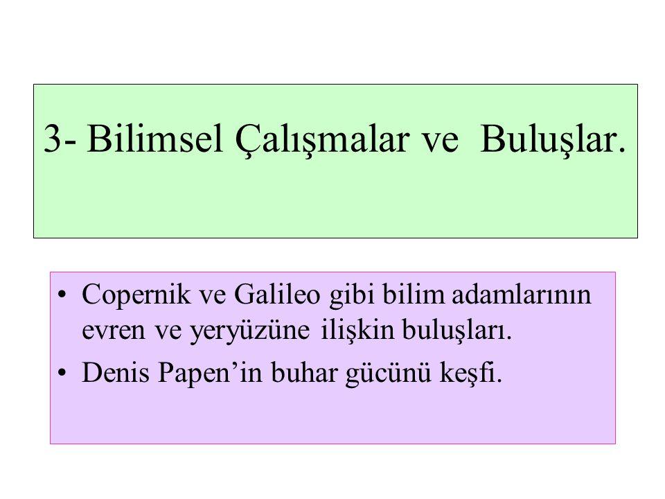 3- Bilimsel Çalışmalar ve Buluşlar.