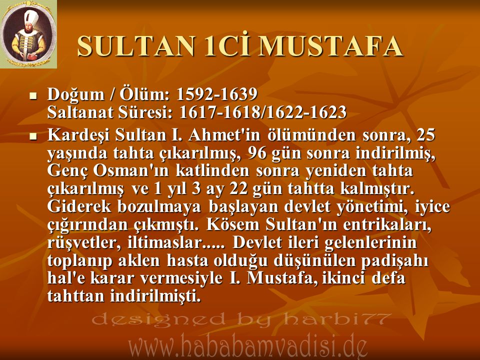 SULTAN 1Cİ MUSTAFA designed by harbi77 www.hababamvadisi.de