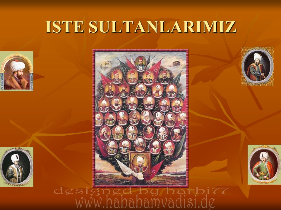 ISTE SULTANLARIMIZ designed by harbi77 www.hababamvadisi.de