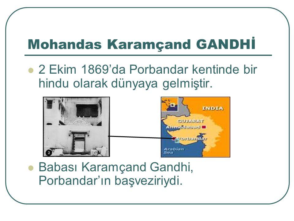 Mohandas Karamçand GANDHİ