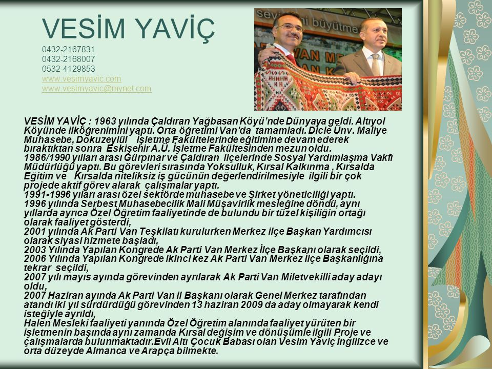 VESİM YAVİÇ 0432-2167831 0432-2168007 0532-4129853 www. vesimyavic