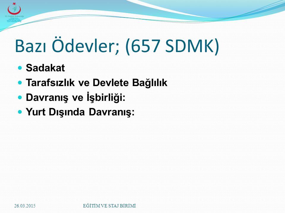 Bazı Ödevler; (657 SDMK) Sadakat Tarafsızlık ve Devlete Bağlılık