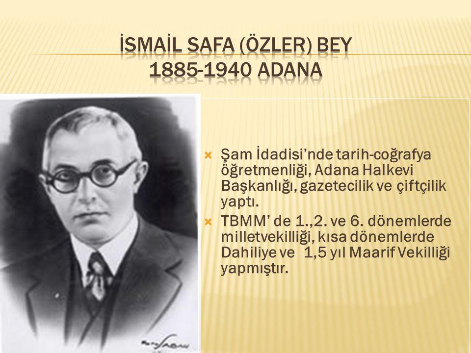 İSMAİL SAFA (ÖZLER) BEY 1885-1940 ADANA