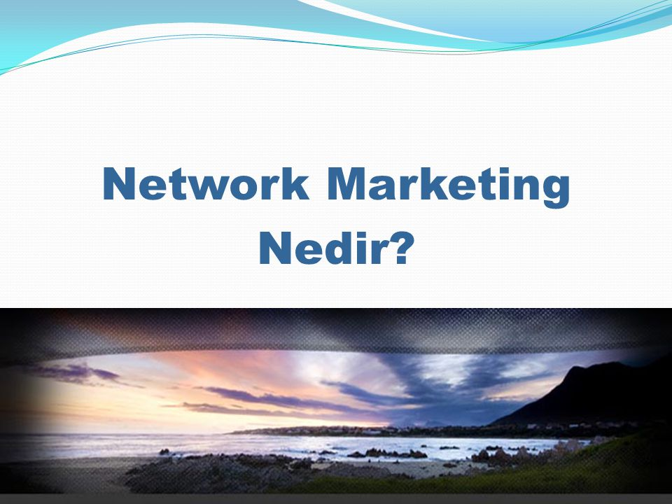Network Marketing Nedir