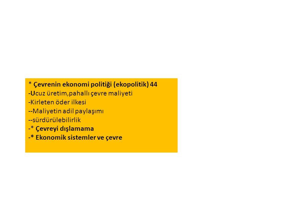 * Çevrenin ekonomi politiği (ekopolitik) 44