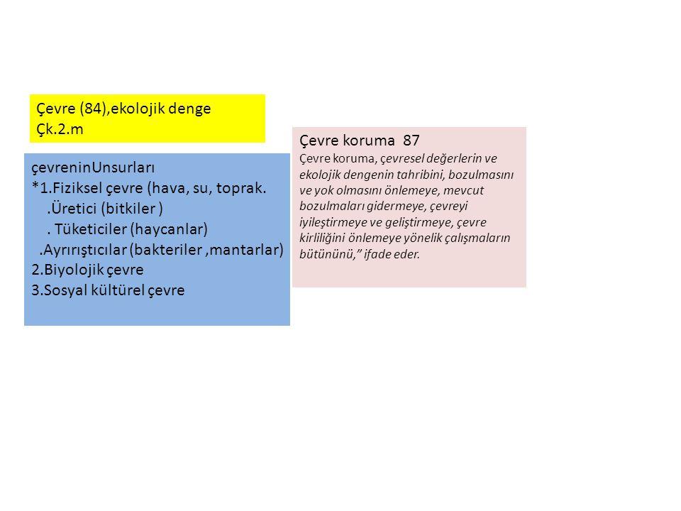 Çevre (84),ekolojik denge Çk.2.m