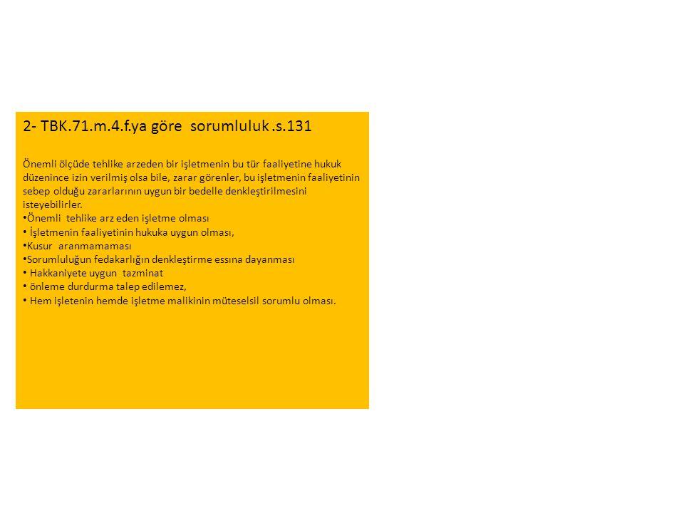 2- TBK.71.m.4.f.ya göre sorumluluk .s.131