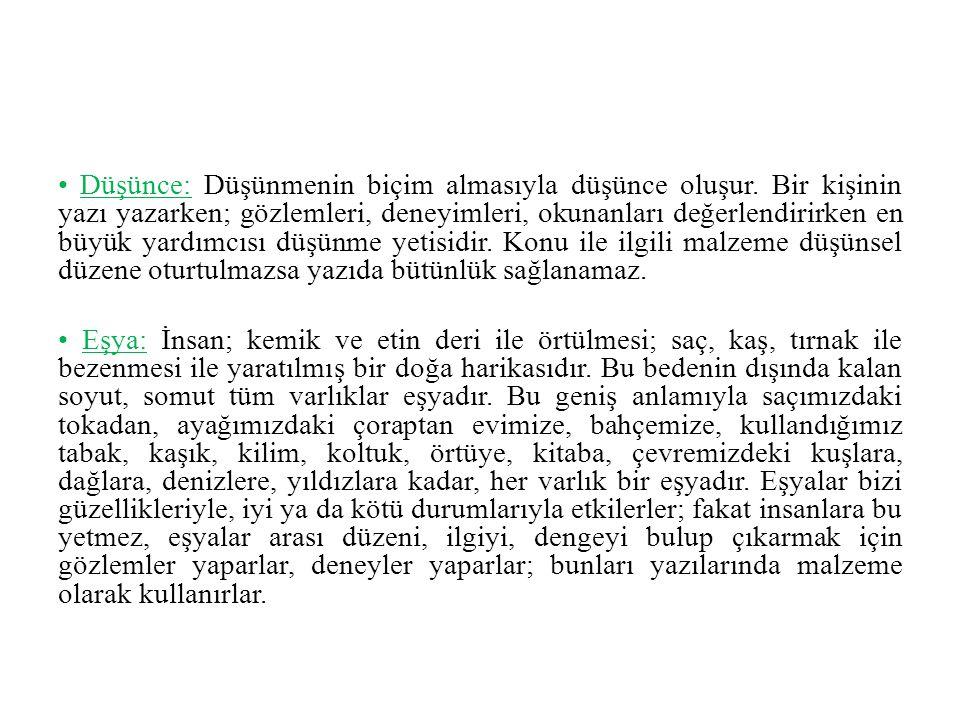 • Düşünce: Düşünmenin biçim almasıyla düşünce oluşur