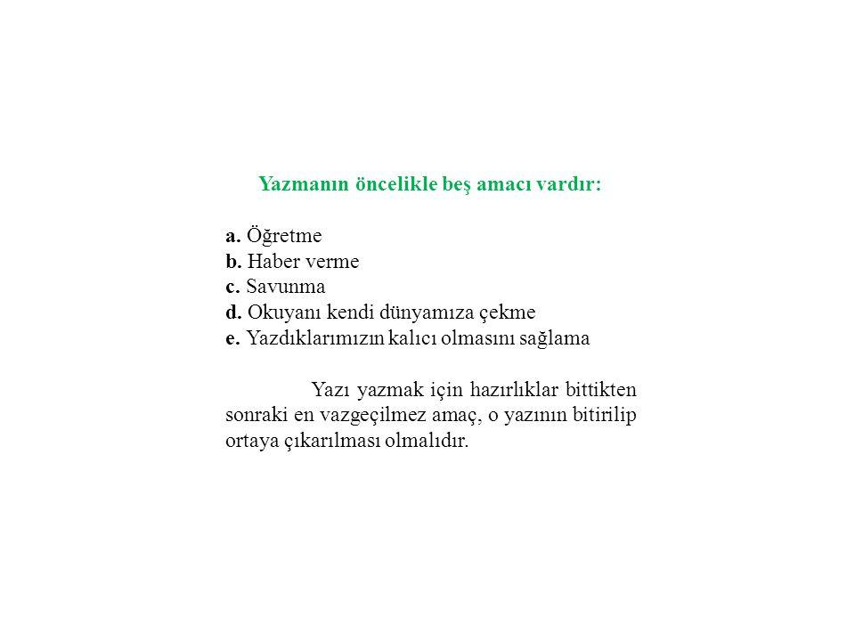 Yazmanın öncelikle beş amacı vardır: