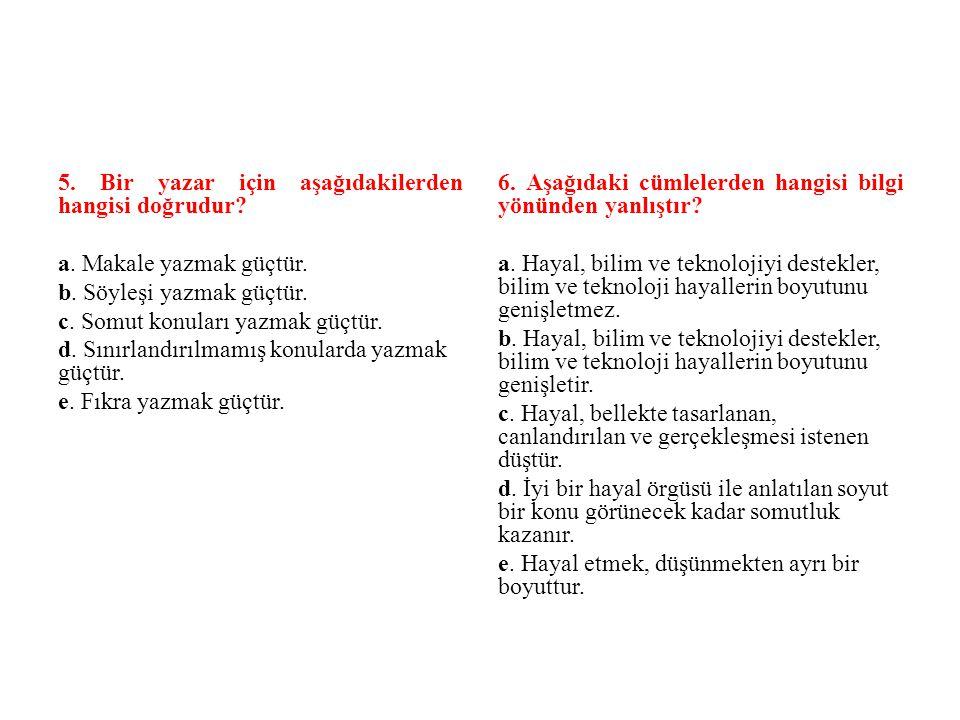 5. Bir yazar için aşağıdakilerden hangisi doğrudur