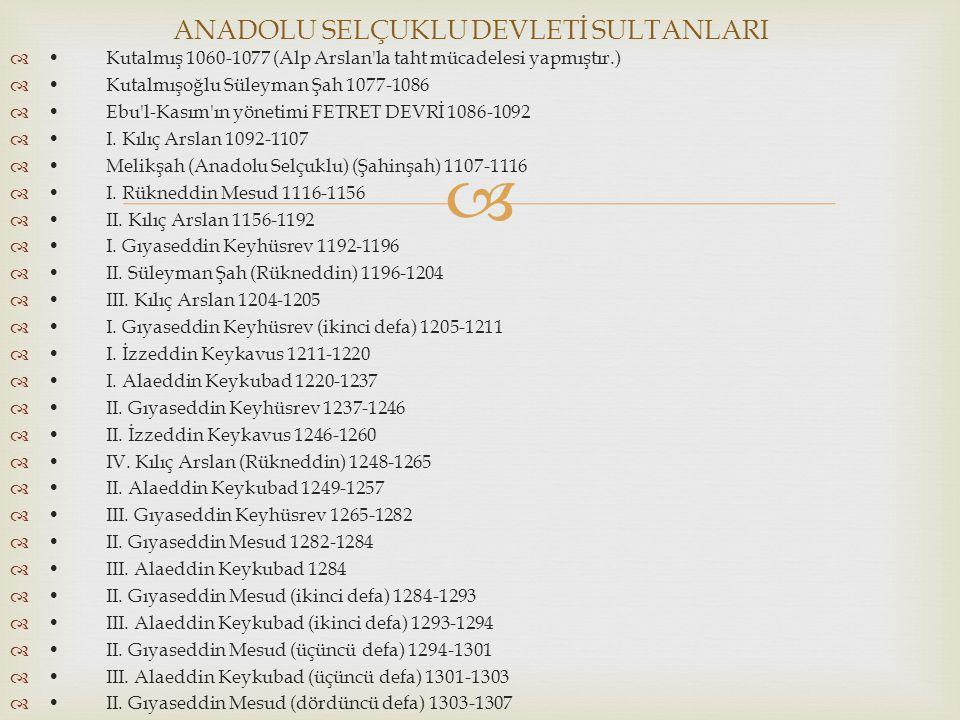 ANADOLU SELÇUKLU DEVLETİ SULTANLARI