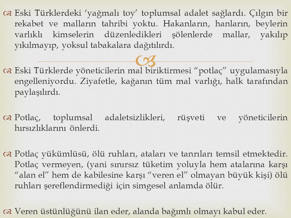 Eski Türklerdeki 'yağmalı toy' toplumsal adalet sağlardı