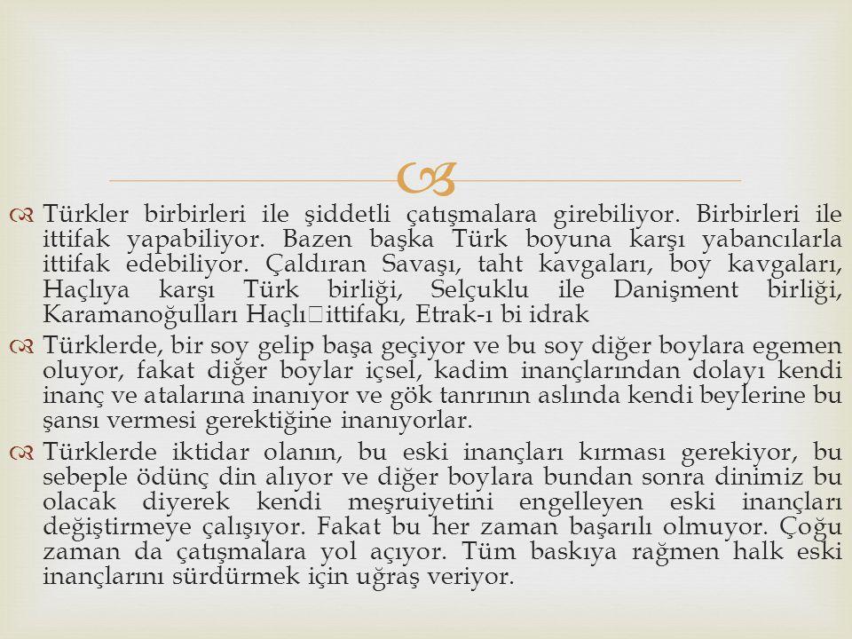 Türkler birbirleri ile şiddetli çatışmalara girebiliyor